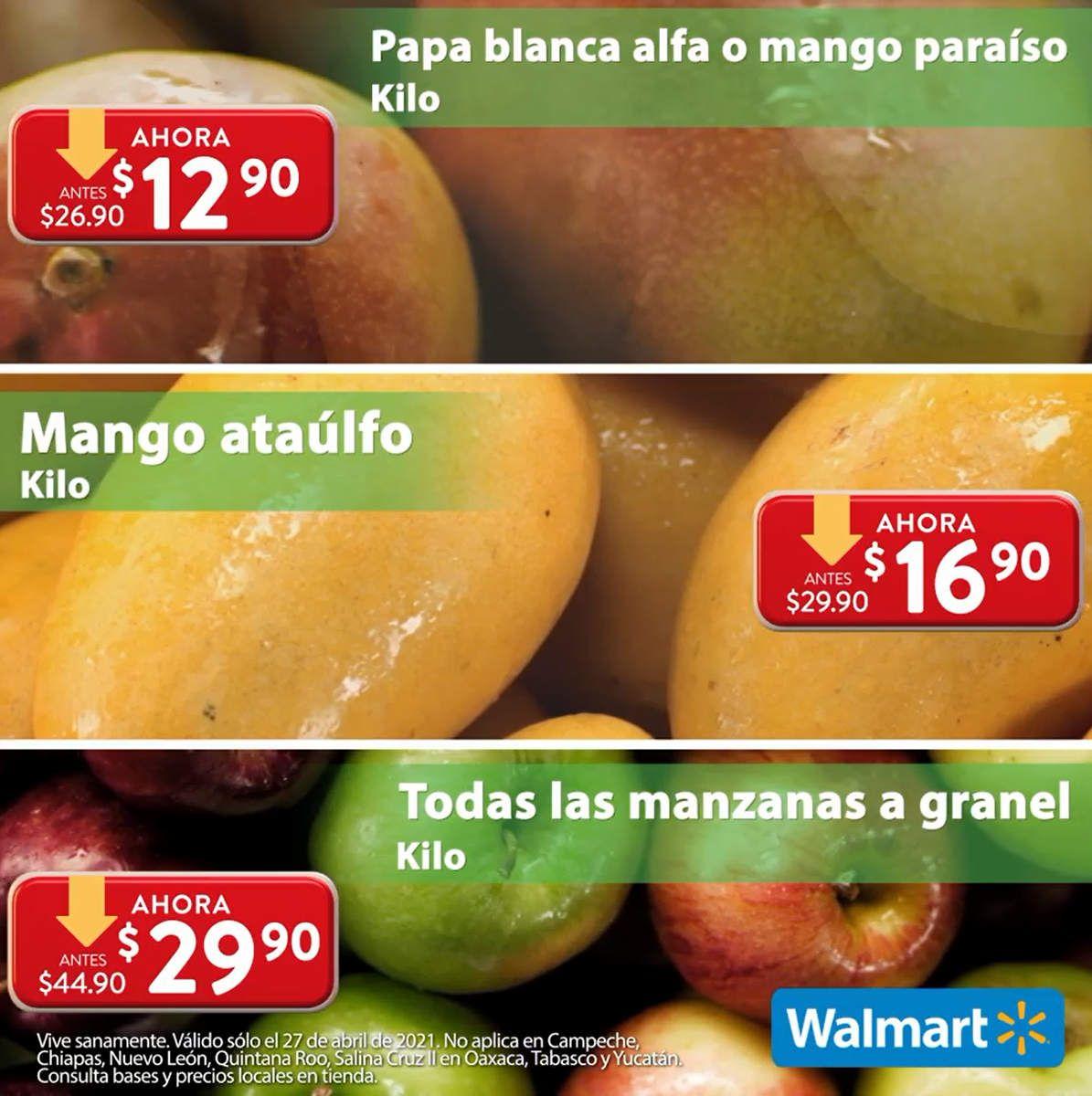 Walmart: Martes de Frescura 27 Abril: Mango Paraíso ó Papa $12.90 kg... Mango Ataulfo $16.90 kg... Todas las Manzanas a Granel $29.90 kg.