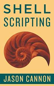 Amazon Kindle: Shell Scripting: How to Automate Command Line Tasks Using Bash Scripting and Shell Programming