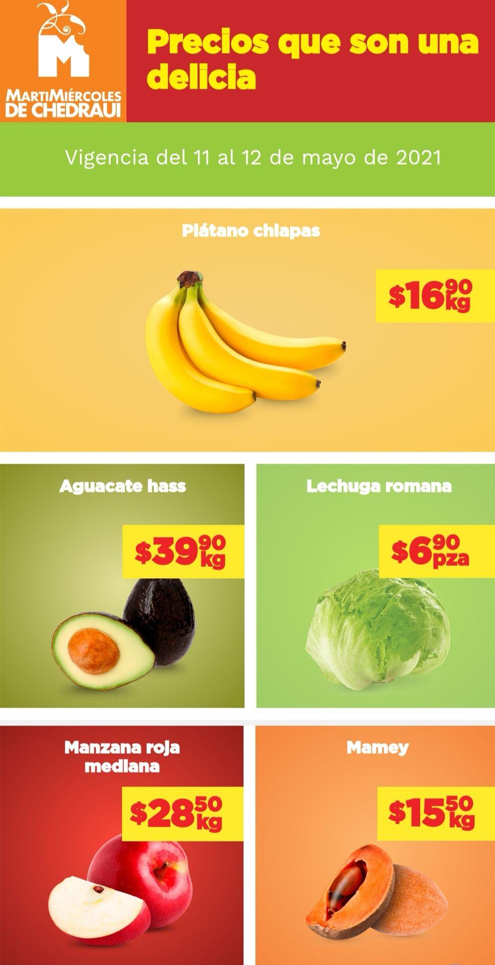 Chedraui: MartiMiércoles de Chedraui 11 y 12 Mayo: Lechuga $6.90 pza... Plátano $16.90 kg... Manzana Roja $28.50 kg... Aguacate $39.90 kg.