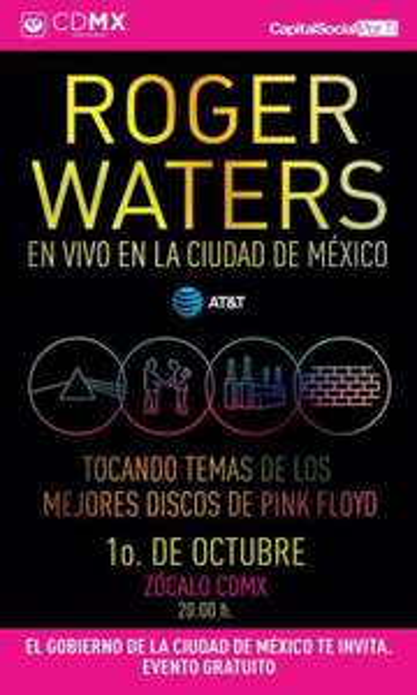 CDMX: Concierto de Roger Waters GRATIS 1 de Octubre. 20:00 hrs. Zocalo Capitalino.