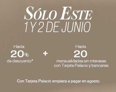 Venta Especial Palacio de Hierro: hasta 20% de descuento y 20 meses sin intereses
