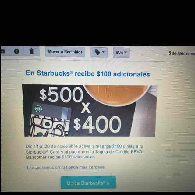 Starbucks: $100 adicionales pagando con Bancomer. recarga mínima $400
