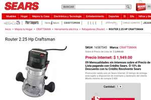 "SEARS Internet: Router Craftsman 2.25 HP de ""cash"" $1,754 al pagar con tarjeta SEARS"