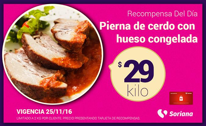 Soriana Híper y Súper: Recompensa Viernes 25 Noviembre: Pierna de cerdo con hueso congelada $29 kg.