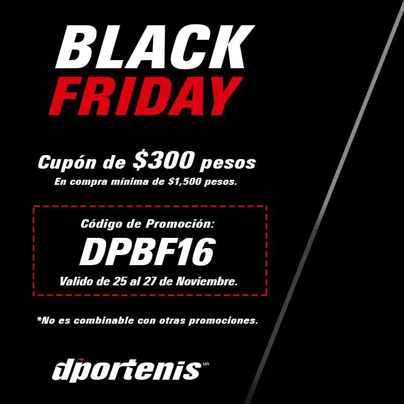Black Friday 2016 Dportenis: Cupón de $300 (compra mínima de $1,500)