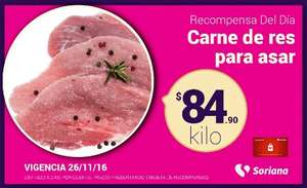Soriana Híper y Súper: Recompensa Sábado 26 Noviembre: Carne de res para asar $84.90 kg.