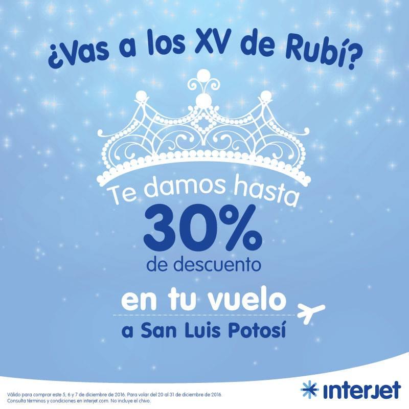 Interjet: 30% descuento para XV Rubi (En tu vuelo a San Luis Potosí)