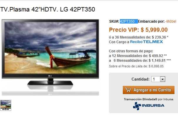 "Plaza VIP: pantalla plasma LG 42"" $5,999 y envío gratis."