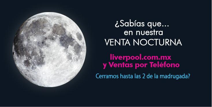Venta Nocturna de aniversario Liverpool viernes 21 de octubre (DF) y sábado 22 (interior)