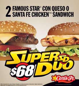 Carl's Jr: 2 Famous Star con queso o Santa Fe Chicken Sandwich por $68