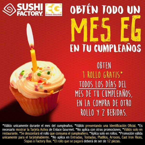 Sushi Factory: ROLLO GRATIS todo el mes de tu cumpleaños, en la compra de otro rollo y 2 bebidas.