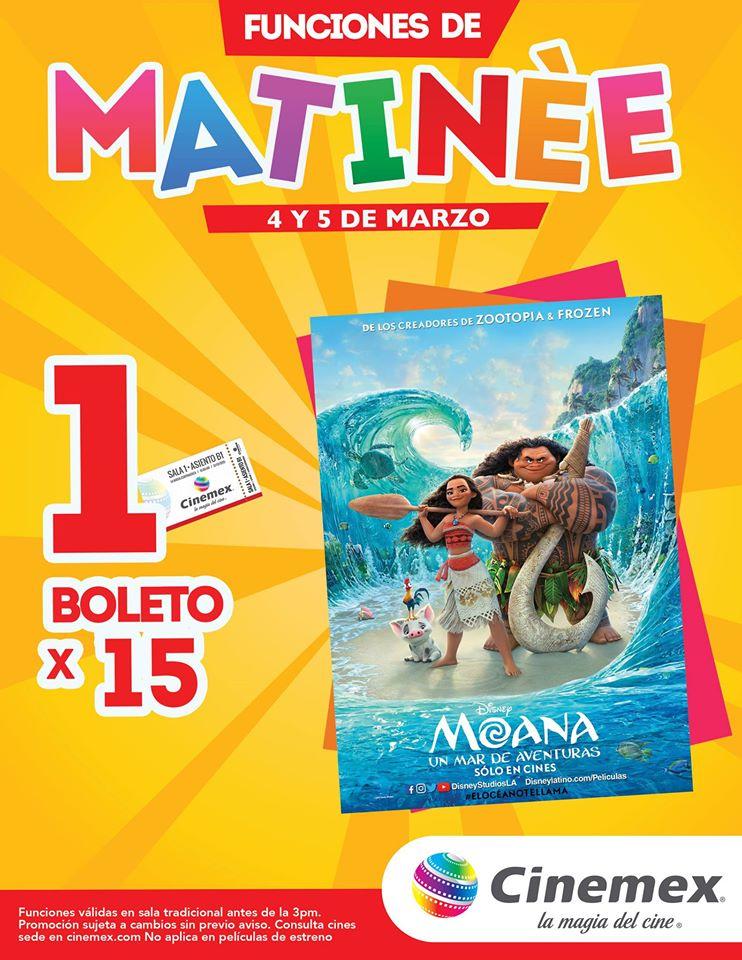 Cinemex: Matinèe $15 pesos 4 y 5 de Marzo función antes de las 3pm