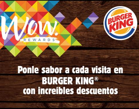 Burger King: Socios WOW Rewards descuentos escalonados 10% al 25% desde tu primera visita.