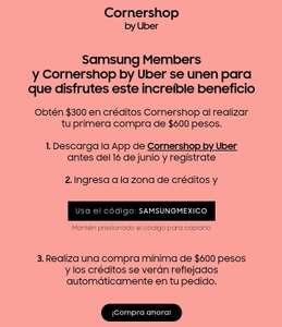 $600 a $300 de Descuento en el primer Pedido de CornerShop p solo para Usuarios Samsung Members