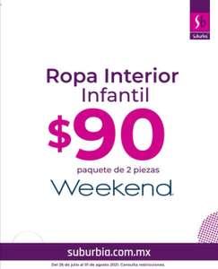Suburbia: Artículo de la Semana del Lunes 26 de Julio al Domingo 1 de Agosto: Ropa Interior Infantil Weekend (Paq. 2 pzs.) $ 90
