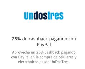 Undostres y PayPal Fest- 25% de Cashback en Celulares y Electrónicos