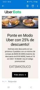 Uber eats: 25% de descuento en próximos 5 pedidos mínimo de compra de $200.00 MXN (máximo de descuento de $100 MXN) Usuarios Seleccionados