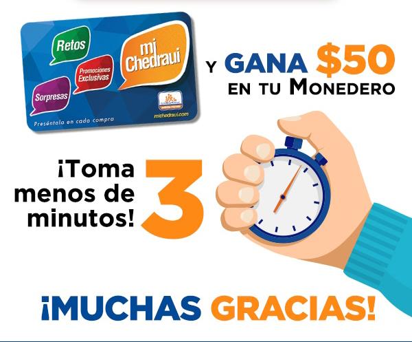 Chedraui: Gana 50 pesos en Monedero Chedraui al contestar encuesta.