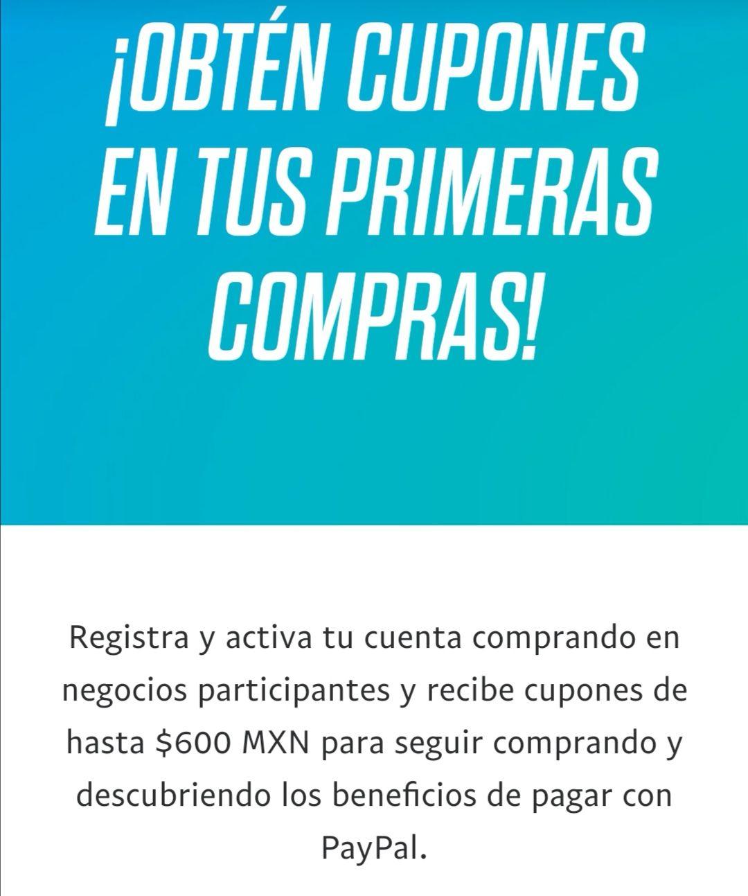PayPal Cupones PayPal hasta por $600 para nuevos usuarios