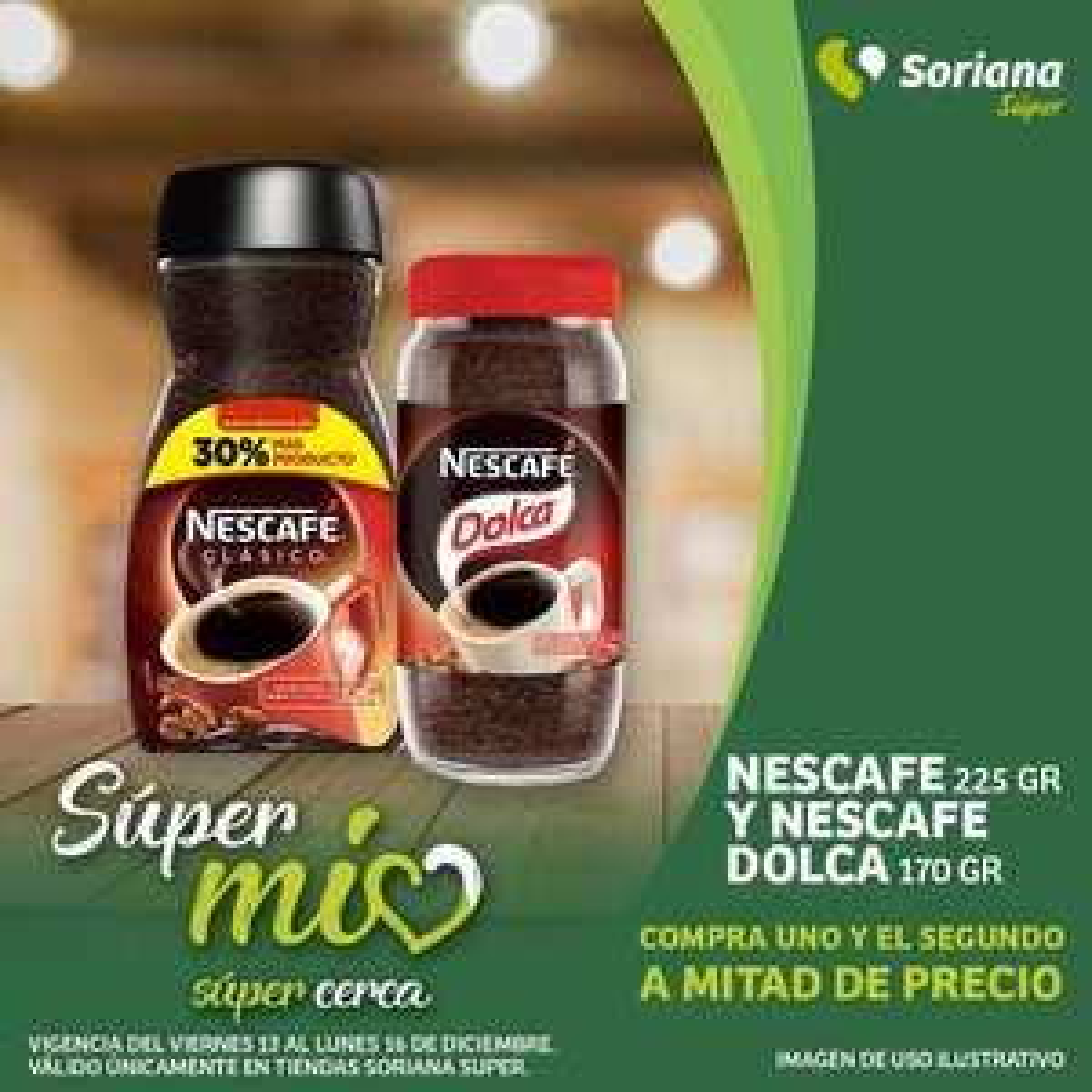 Soriana Súper: 2 x 1½ en Nescafé 225 g. y Nescafé Dolca 170 g.