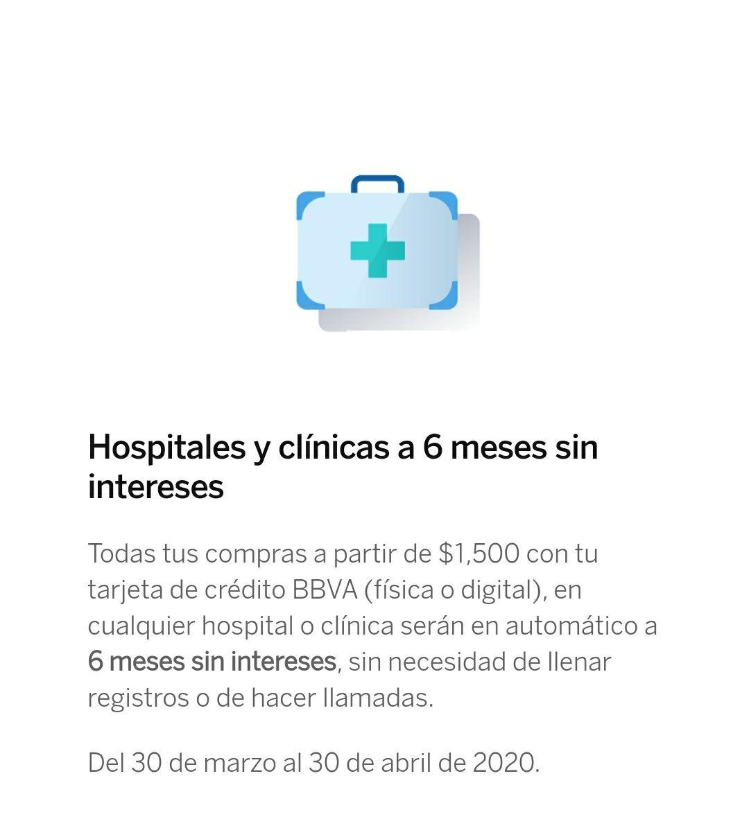 BBVA; 6 meses sin intereses en hospitales y clínicas (en automático, y además generan Puntos BBVA)