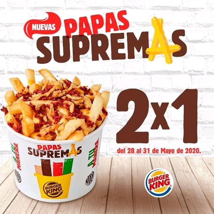 Burger King: 2X1 Papás Supremas (2X$39.00) y Whopper con Queso 3X$100.