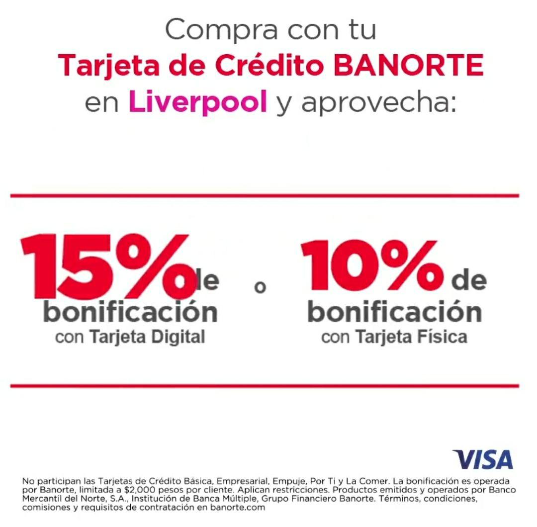 Liverpool: DESCUENTO BANORTE 15% tarjeta digital o 10% tarjeta física