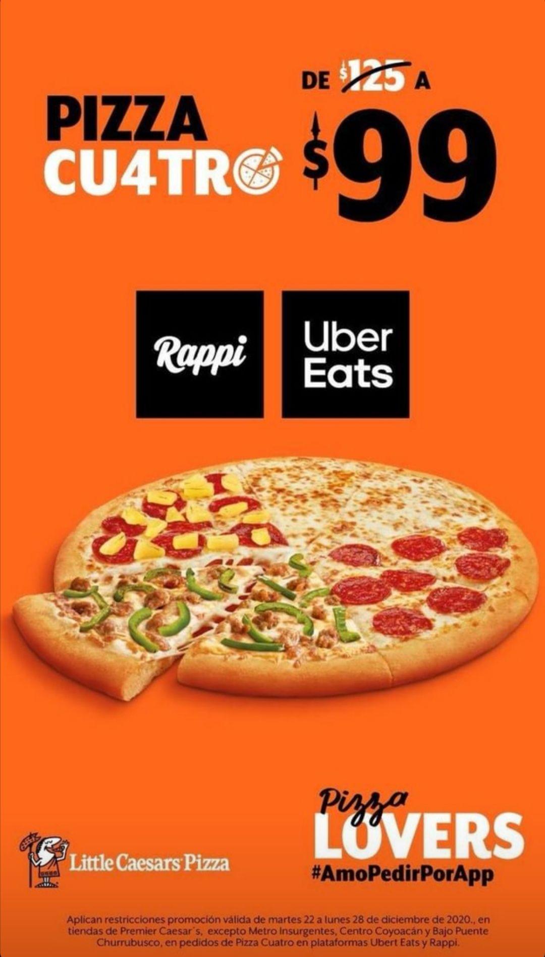 Little Caesars: Pizza Cu4tro $99 pidiendo por UberEats y Rappi