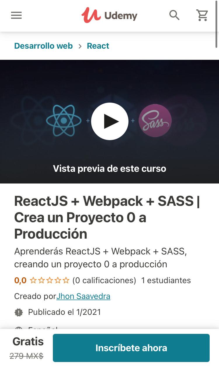 Udemy: ReactJS + Webpack + SASS   Crea un Proyecto 0 a Producción