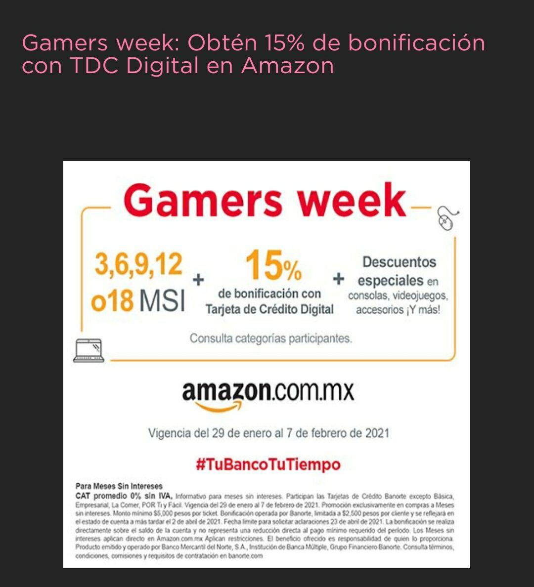 Amazon: Gamers week, 15% bonificacion con tarjeta de crédito digital Banorte