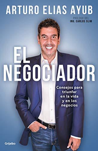 Amazon Kindle: El negociador. Libro de Arturo Elías Ayub