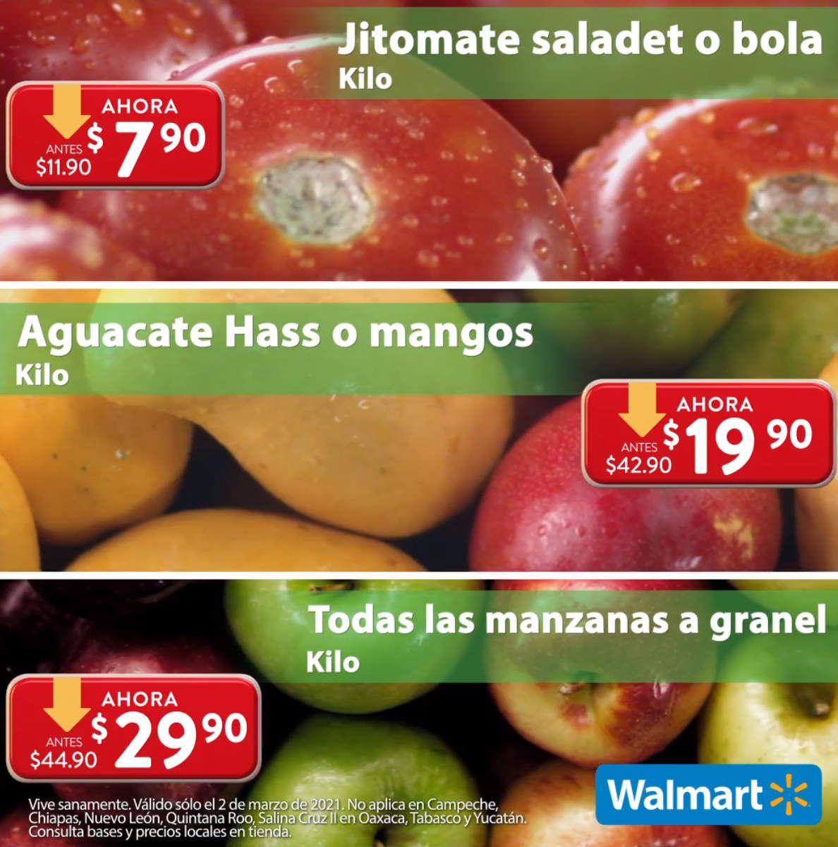 Walmart: Martes de Frescura 2 Marzo: Jitomate Saladet ó Bola $7.90 kg... Aguacate ó Mango Ataulfo ó Paraíso $19.90 kg... Manzanas $29.90 kg.