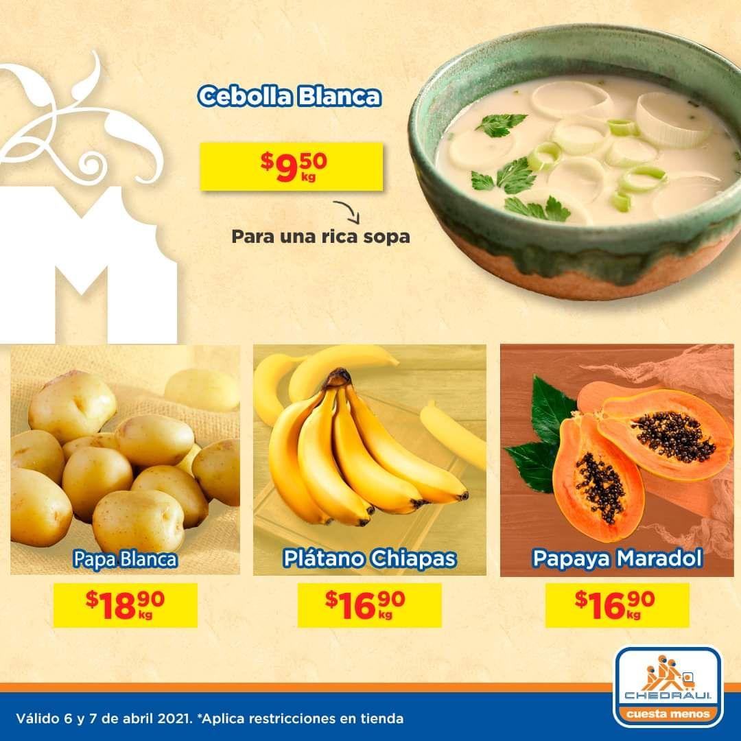 Chedraui: MartiMiércoles de Chedraui 6 y 7 Abril: Cebolla $9.50 kg... Plátano ó Papaya $16.90 kg... Papa $18.90 kg.