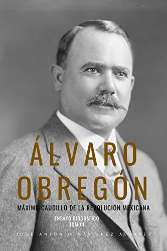 Amazon Kindle (gratis) ÁLVARO OBREGÓN: MÁXIMO CAUDILLO, FROM TIJUANA WITH LOVE, ¡SI MAHOMA LEVANTARA LA CABEZA y más...