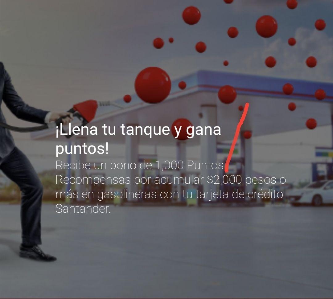Santander Recompensas, bono de 1000 PUNTOS por acumular $2000 en gasolinerías