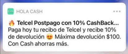 Hola cash: 10% de CashBack en el pago de recibo Telcel Postpago (plan de renta). Reembolso máximo $100