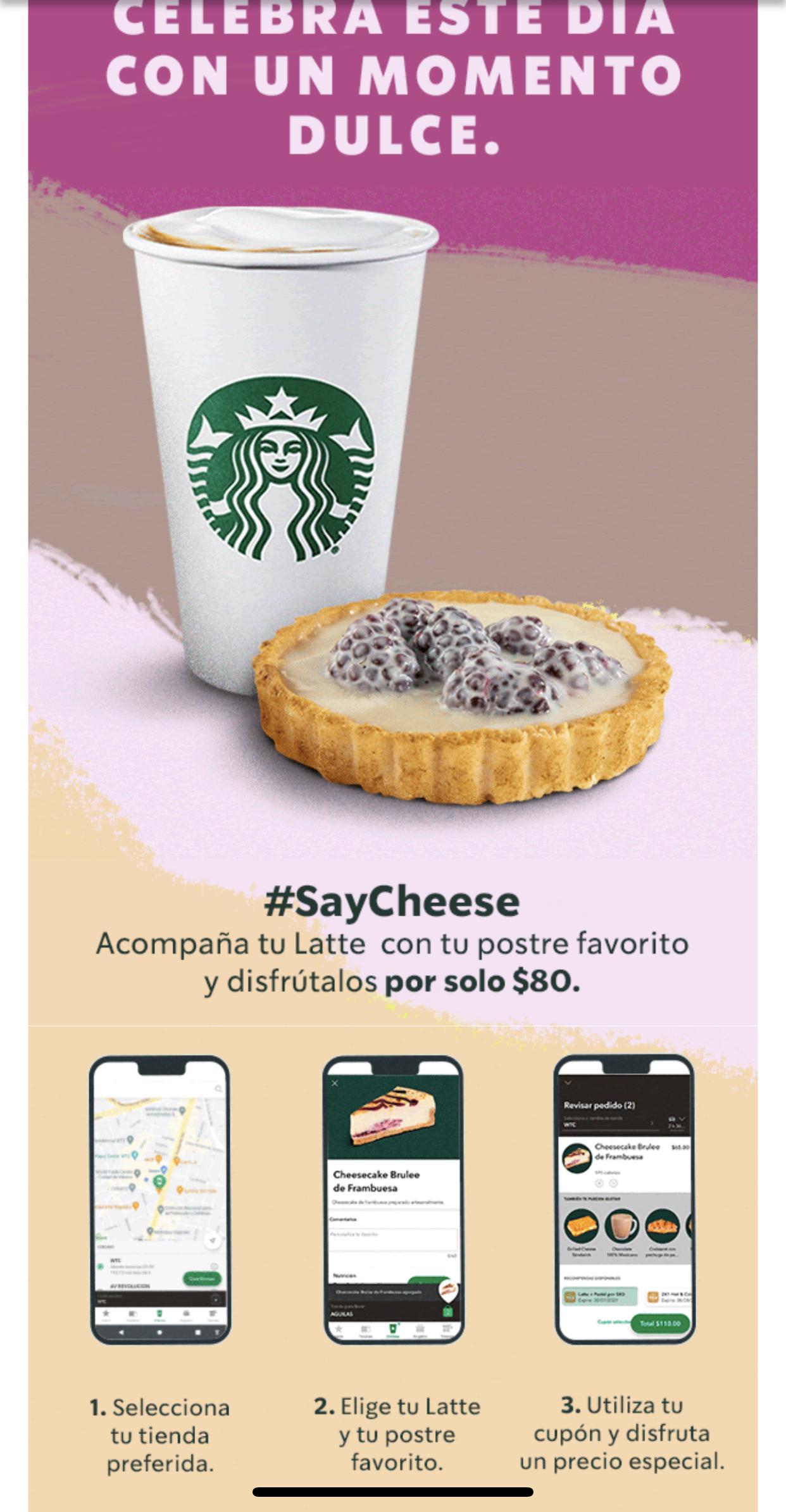 Starbucks, Celebra este día con un momento dulce. Acompaña tu latte con tu postre favorito y disfrútalos por solo $80